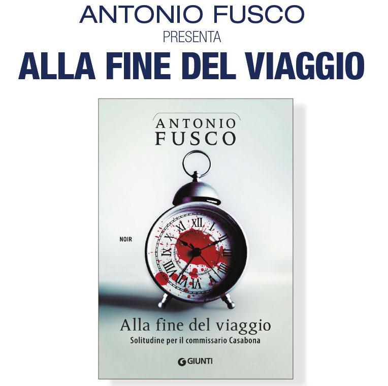 """Presentazione del libro """"Alla Fine del Viaggio"""" di Antonio Fusco"""